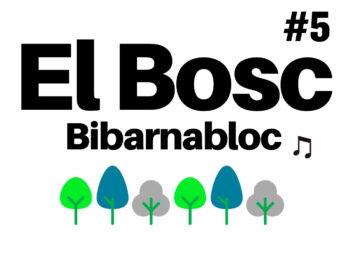El Bosc #5 El podcast musical del Bibarnabloc