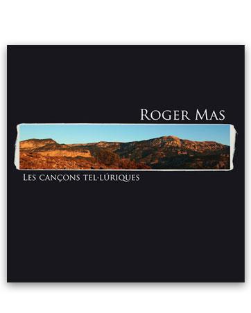 Les cançons tel·lúriques MAS, Roger