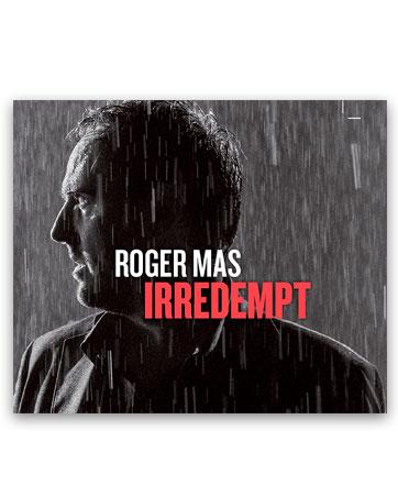 Irredempt MAS, Roger
