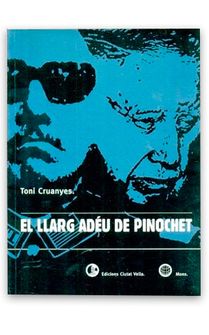 El llarg adéu de Pinochet CRUANYES, Toni
