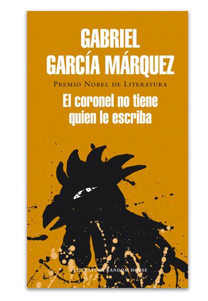 El coronel no tiene quien le escriba GARCÍA MÁRQUEZ, Gabriel