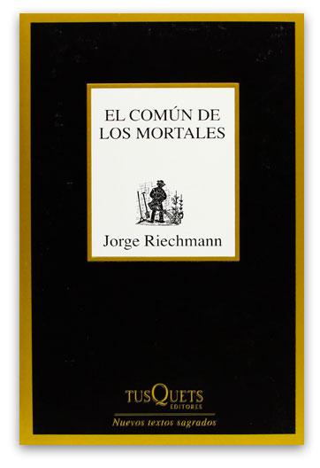 RIECHMANN, Jorge - El común de los mortales: 2007-2010