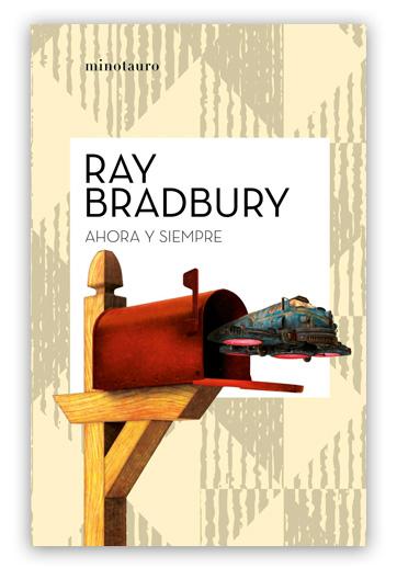 Ahora y siempre BRADBURY, Ray