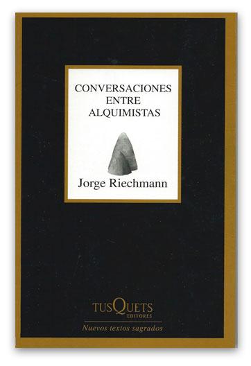 RIECHMANN, Jorge - Conversaciones entre alquimistas