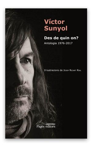 Des de quin on? Antologia 1976-2017 SUNYOL, Víctor