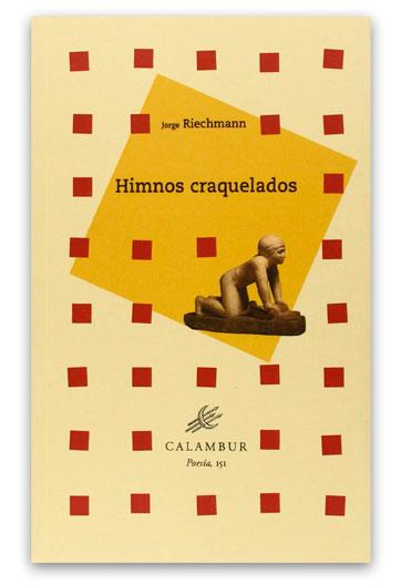 RIECHMANN, Jorge Himnos craquelados: (2009-2014)