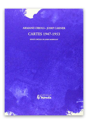 Cartes 1947-1953 CARNER, Josep / OBIOLS, Armand