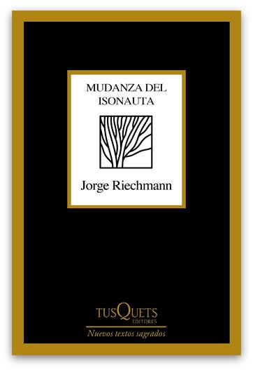 RIECHMANN, Jorge - Mudanza del isonauta