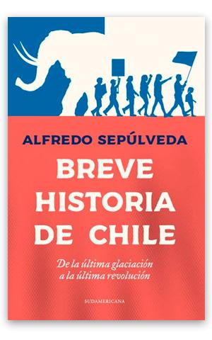 Breve historia de Chile SEPÚLVEDA, Alfredo