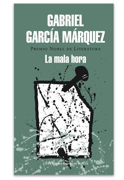 La mala hora GARCÍA MÁRQUEZ, Gabriel