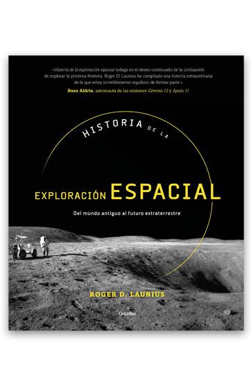 Historia de la exploración espacial Del mundo antiguo al futuro extraterrestre 629.19 Lau Launius, Roger D.
