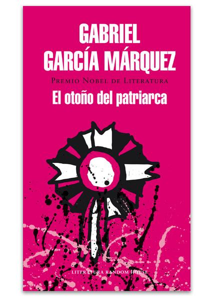 El otoño del patriarca GARCÍA MÁRQUEZ, Gabriel