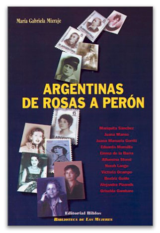Argentinas de Rosas a Perón MIZRAJE, María Gabriela