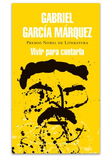 Vivir para contarla GARCÍA MÁRQUEZ, Gabriel