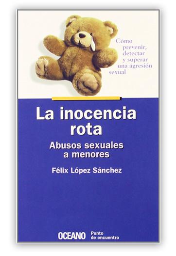 La Inocencia rota Abusos sexuales a menores LÓPEZ SÁNCHEZ, Félix