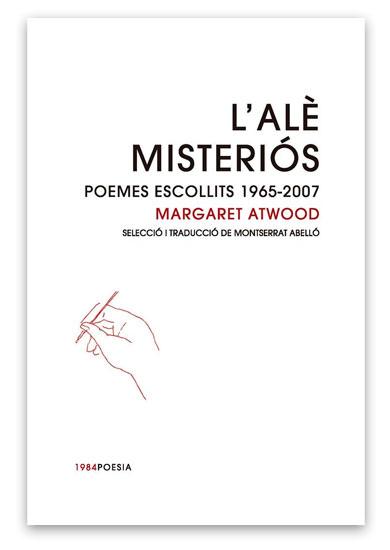 L'alè misteriòs Poemes escollits, 1965-2007 ATWOOD, Margaret