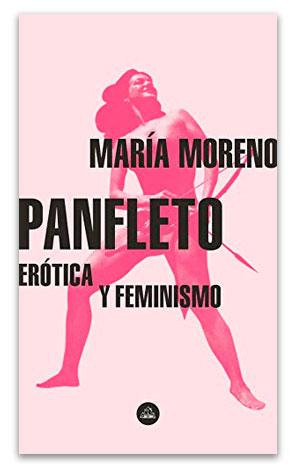 Panfleto: erótica y feminismo MORENO, María