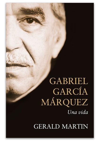 Gabriel García Márquez: una vida MARTIN, Gerald