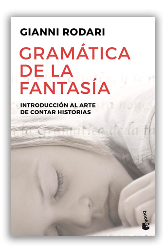 Gramática de la fantasia Introducción al arte de inventar historias RODARI, Gianni