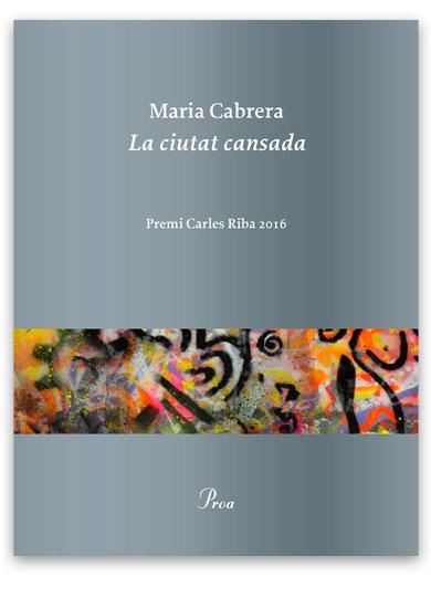 La ciutat cansada CABRERA I CALLÍS, Maria