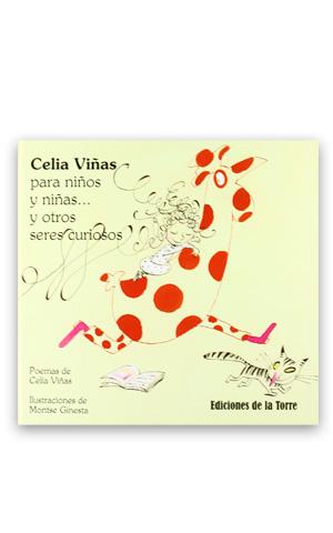 Celia Viñas para niños y niñas... y otros seres curiosos VIÑAS I OLIVELLA, Cèlia