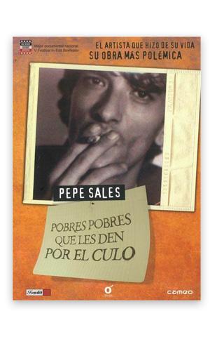 Pepe Sales: pobres pobres que les den por el culo MARTORELL, Lulú; PLA, Albert (dir.)
