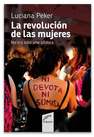 La revolución de las mujeres No era solo una píldora PEKER, Luciana