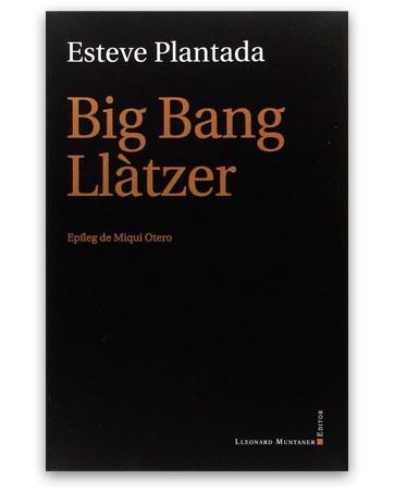 Big Bang Llàtzer PLANTADA, Esteve