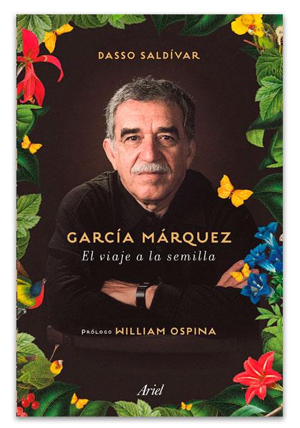 García Márquez: el viaje a la semilla SALDÍVAR, Dassor