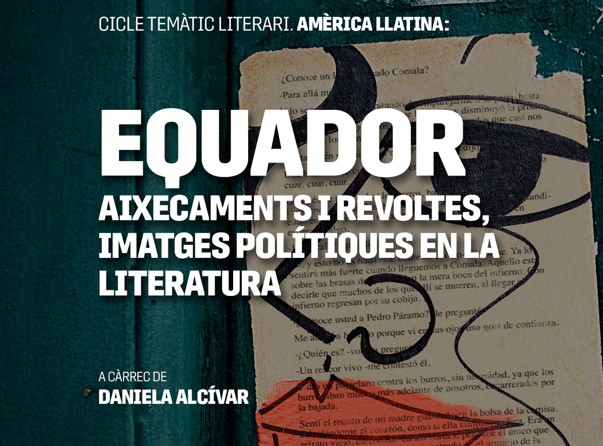 Equador: Aixecaments i revoltes, imatges polítiques en la literatura. Daniela Alcívar, escriptora