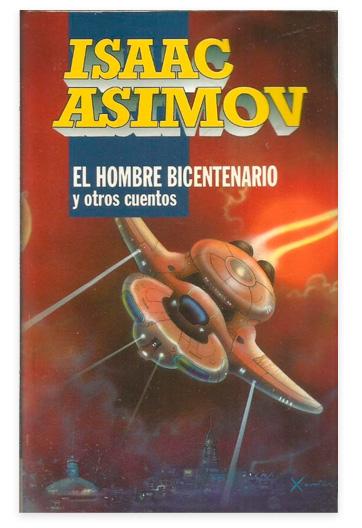 El hombre bicentenario y otros cuentos ASIMOV, Isaac