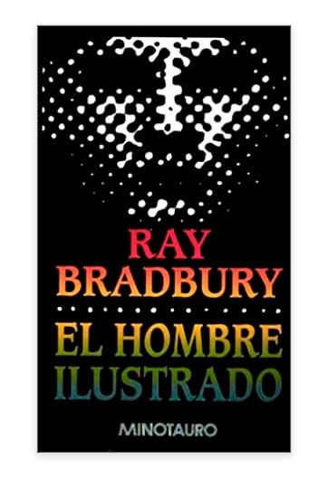 El hombre ilustrado BRADBURY, Ray