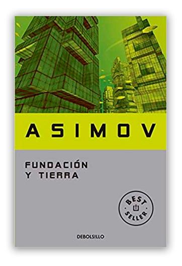 Fundación y Tierra ASIMOV, Isaac