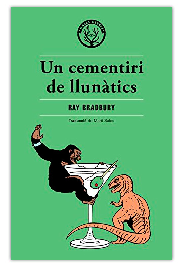 Un Cementiri de llunàtics BRADBURY, Ray
