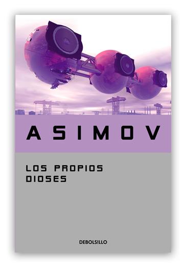 Los propios dioses ASIMOV, Isaac