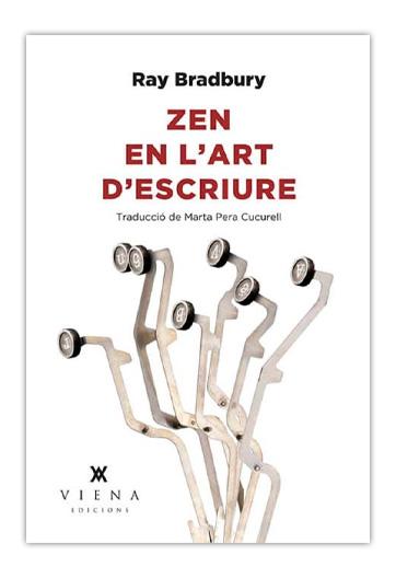 Zen en l'art d'escriure BRADBURY, Ray