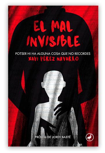 El Mal invisible Potser hi ha alguna cosa que no recordes PÉREZ NAVARRO, Xavi
