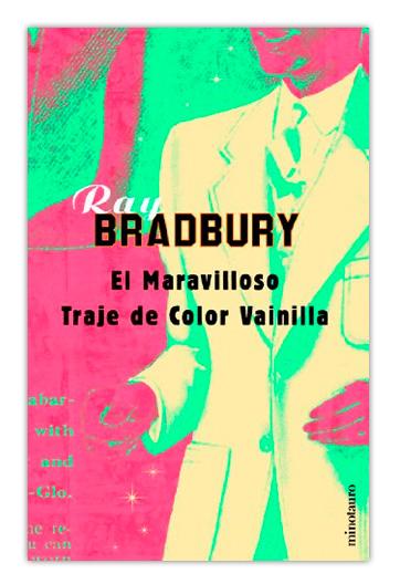 El Maravilloso traje de color vainilla y otras obras BRADBURY, Ray