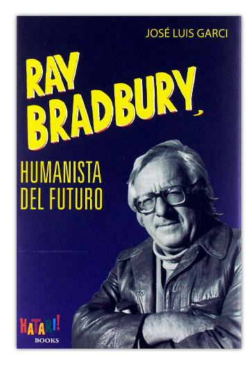 Ray Bradbury, humanista del futuro GARCI, José Luis