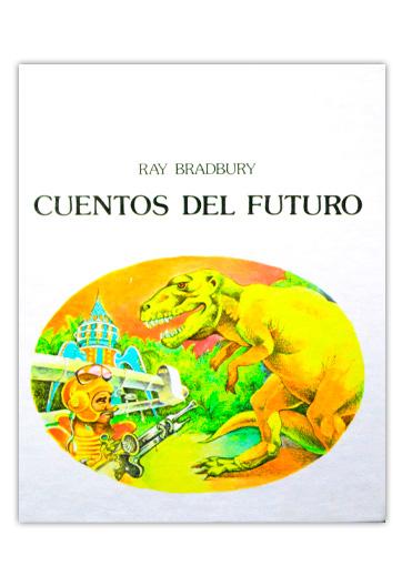 Cuentos del futuro BRADBURY, Ray