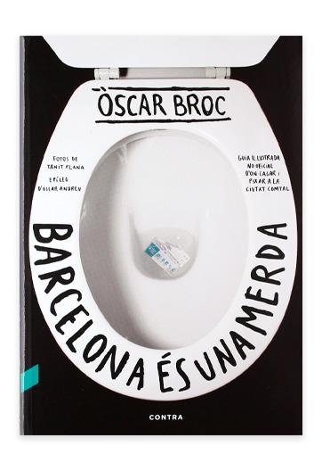 Barcelona és una merda / Òscar Broc