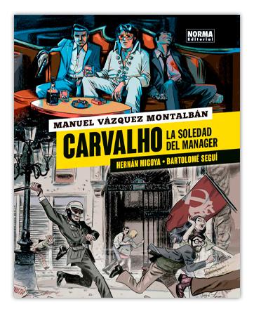 Carvalho La soledad del manager - Hernán Migoya i Tomeu Seguí
