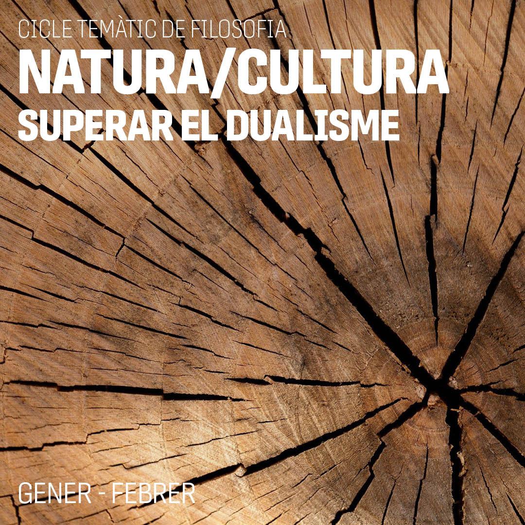 Cicle de Filosofia: Natura/Cultura