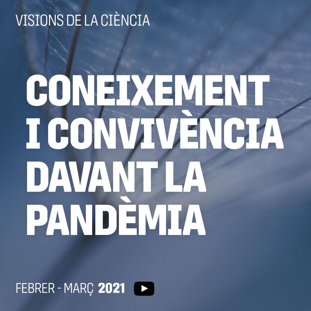 Visions de la ciència. Coneixement i convivència davant la pandèmia
