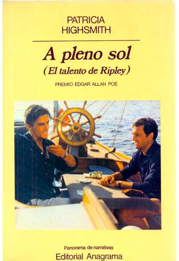 HIGHSMITH, Patricia A pleno sol El talento de Ripley