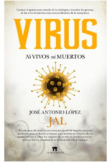 LÓPEZ GUERRERO, José Antonio Virus. Ni vivos ni muertos