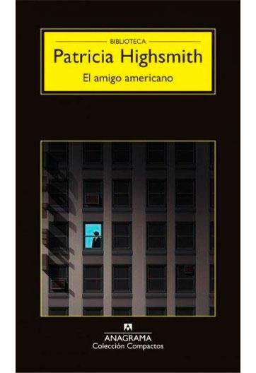 HIGHSMITH, Patricia El Juego de Ripley El amigo americano