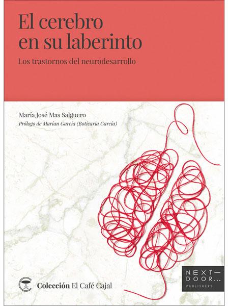 MAS SALGUERO, María José El cerebro en su laberinto