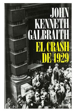 El crash de 1929 GALBRAITH, John Kenneth