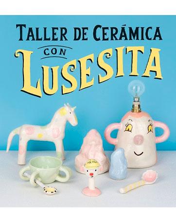 LUSESITA Taller de cerámica con Lusesita
